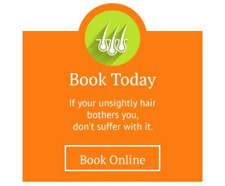 Book Today | If your unsightly hair bothers you, don't suffer with it | Book Online